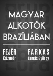Magyar alkotók Brazíliában